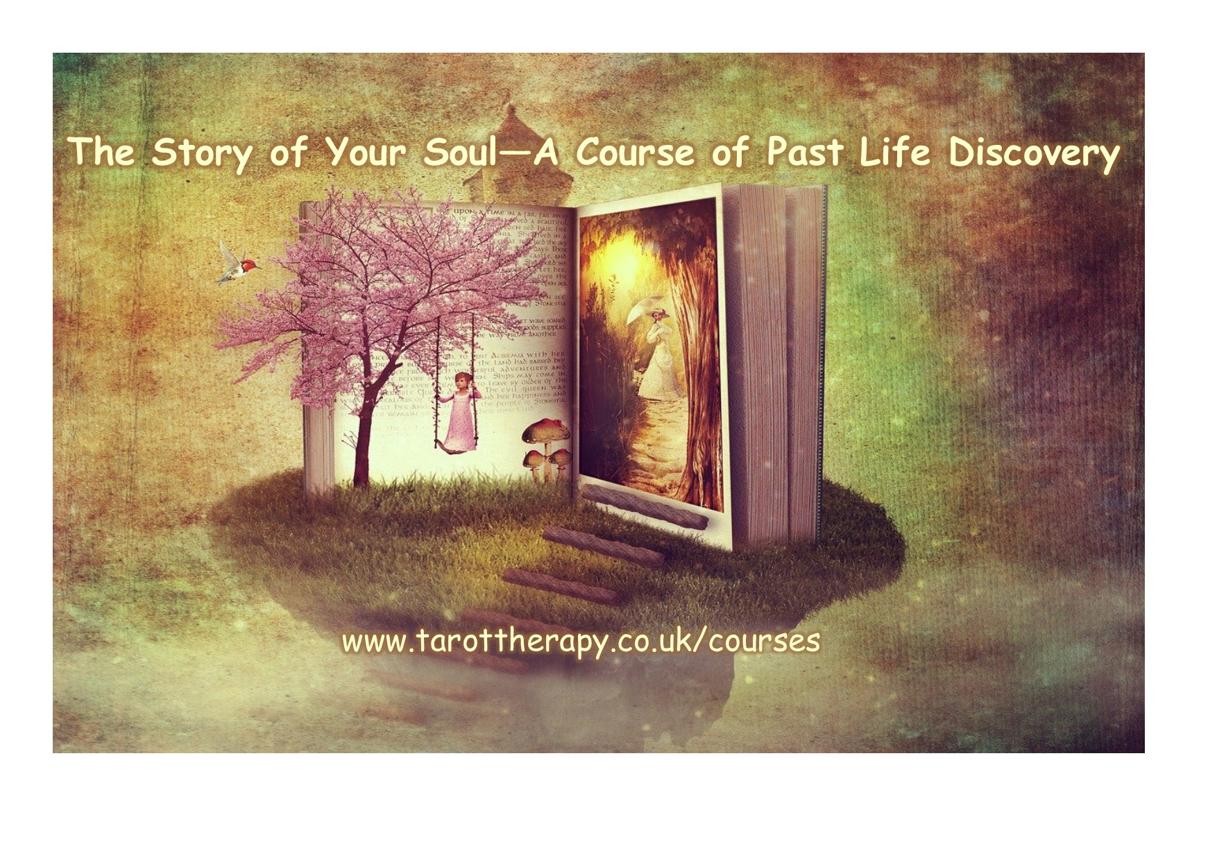 THE STORY OF YOUR SOUL  - A course of Past Life Discovery and Therapy!