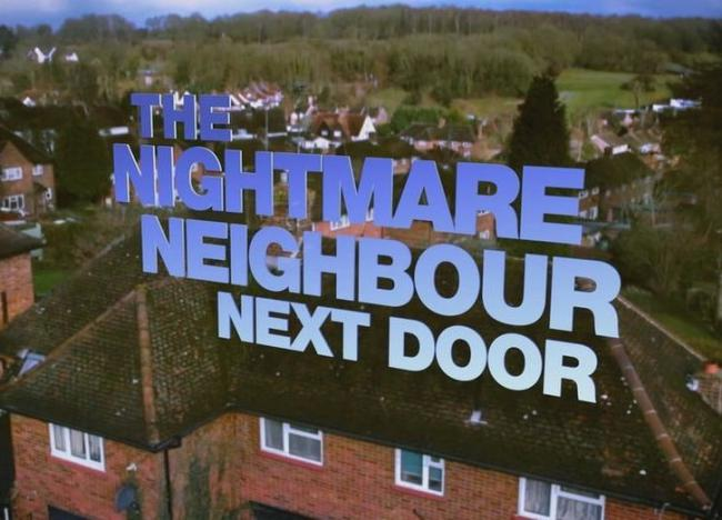 Channel 5 show Nightmare Neighbour Next Door needs participants for a new series. Picture: Channel 5